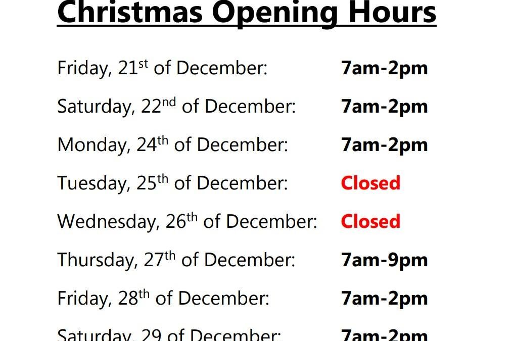 🎄🎄🎄CHRISTMAS & NEW YEAR OPEN HOURS 2018/19🎄🎄🎄